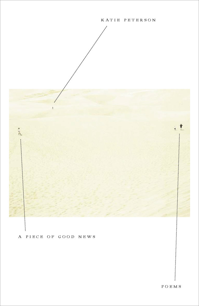 "Cover of the book of poems ""A Piece of Good News"" by Katie Peterson, English professor, UC Davis"
