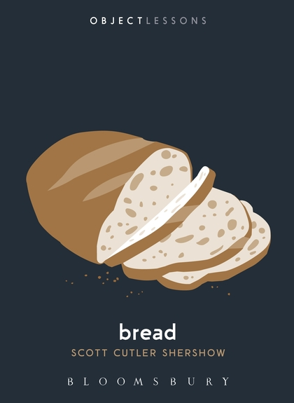 Object Lessons - bread