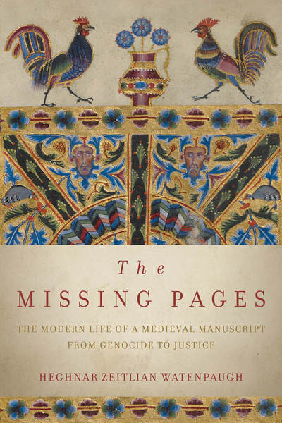 Cover of The Missing Pages book by Heghnar Watenpaugh, art history professor
