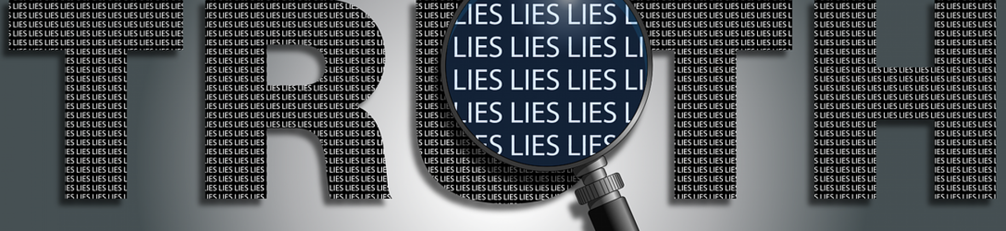 "Illustration of magnifying glass that shows word Truth is made up of small words ""Lies"""